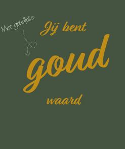Ansichtkaart Goudfolie – Jij bent goud waard